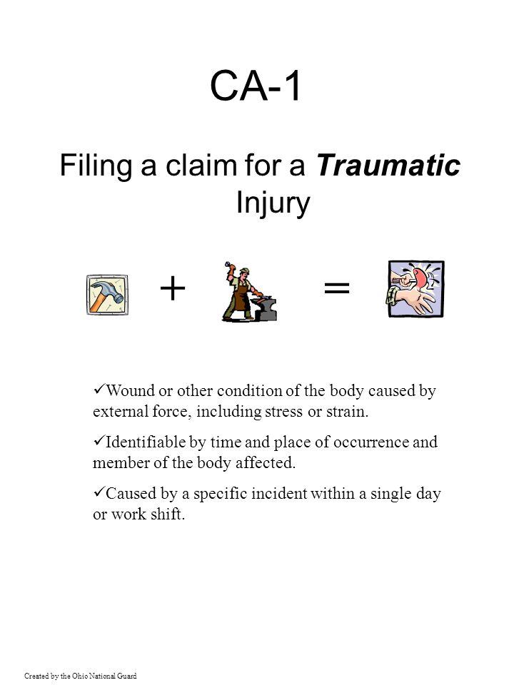 = + CA-1 Filing a claim for a Traumatic Injury