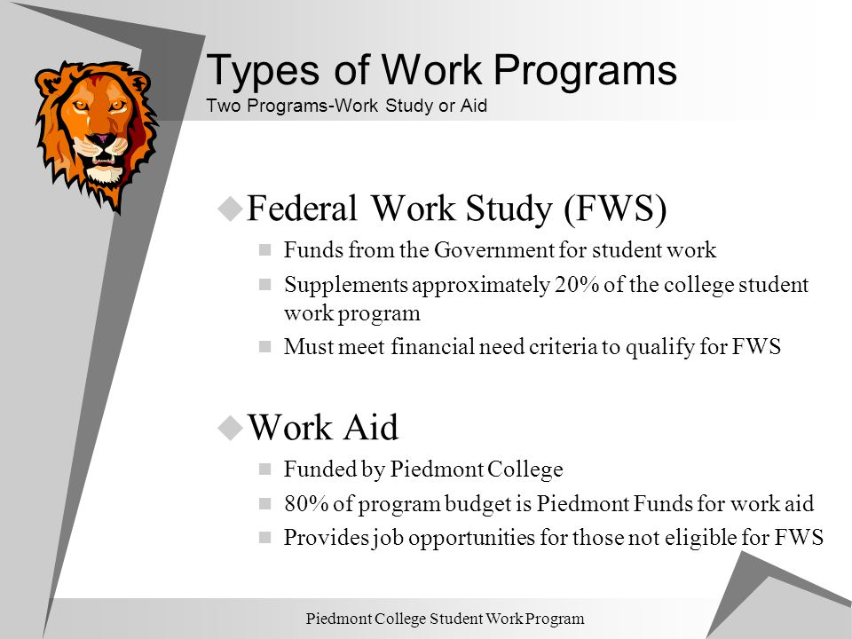 Types of Work Programs Two Programs-Work Study or Aid