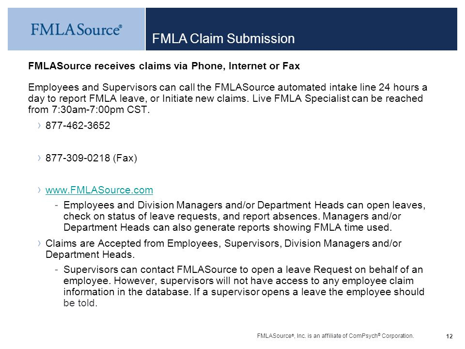 FMLA Claim Submission FMLASource receives claims via Phone, Internet or Fax.