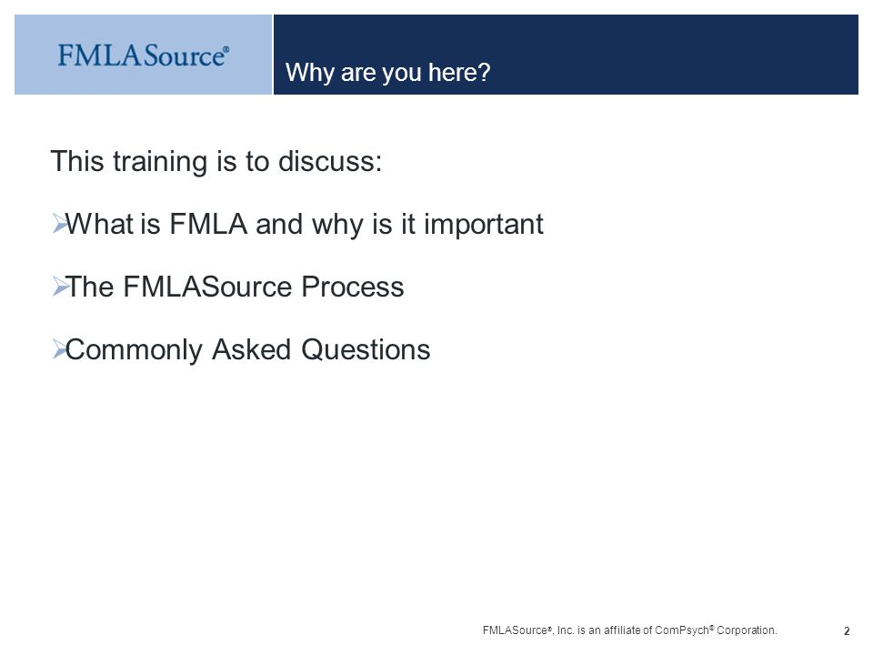 This training is to discuss: What is FMLA and why is it important