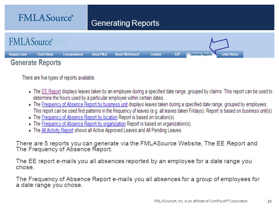 Generating Reports There are 5 reports you can generate via the FMLASource Website, The EE Report and The Frequency of Absence Report.