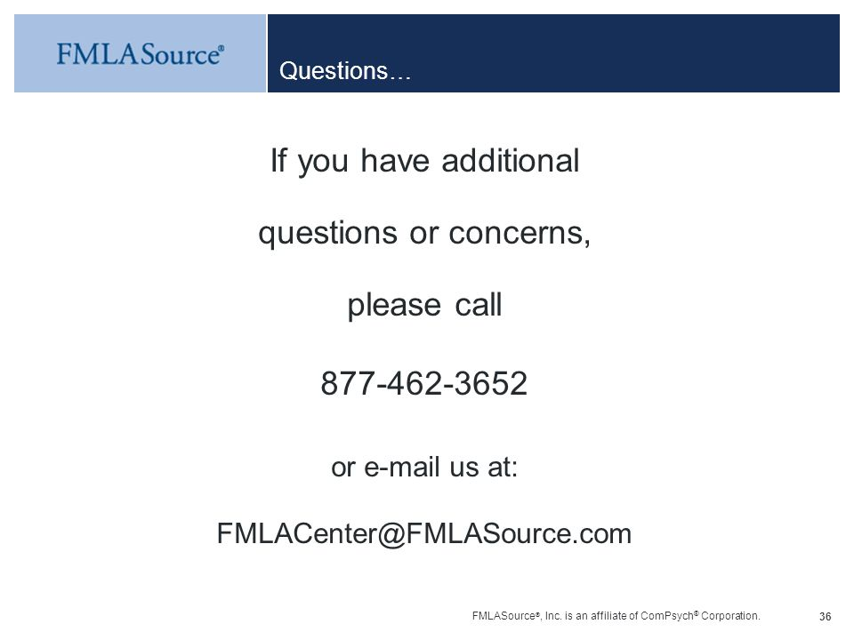 If you have additional questions or concerns, please call 877-462-3652