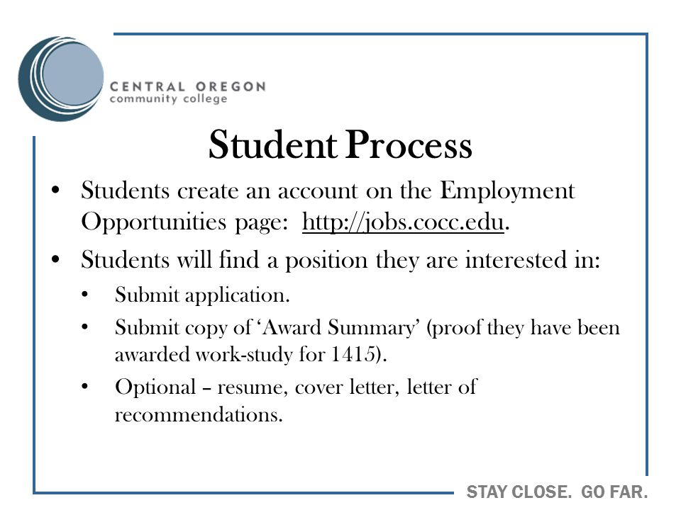 Student Process Students create an account on the Employment Opportunities page: http://jobs.cocc.edu.