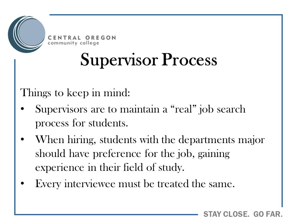 Supervisor Process Things to keep in mind: