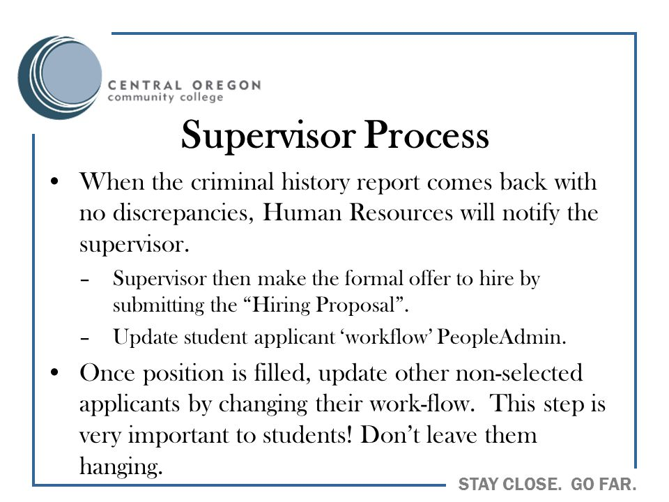 Supervisor Process When the criminal history report comes back with no discrepancies, Human Resources will notify the supervisor.