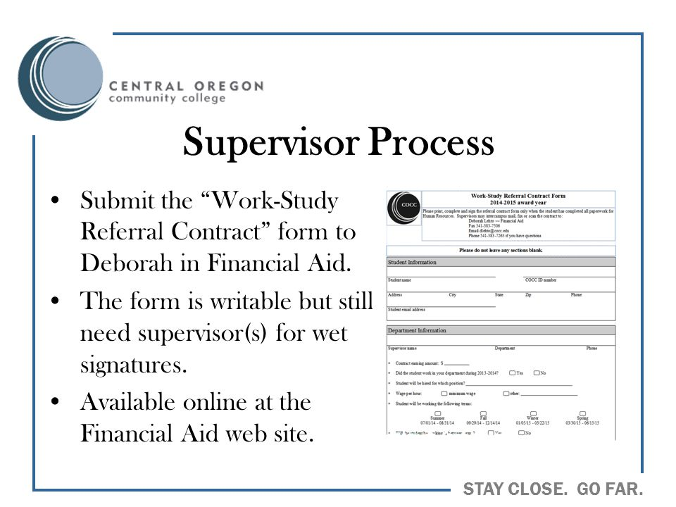 Supervisor Process Submit the Work-Study Referral Contract form to Deborah in Financial Aid.