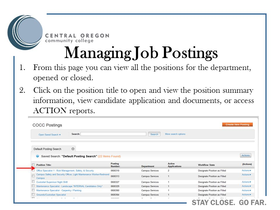 Managing Job Postings From this page you can view all the positions for the department, opened or closed.