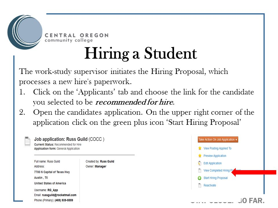 Hiring a Student The work-study supervisor initiates the Hiring Proposal, which processes a new hire s paperwork.