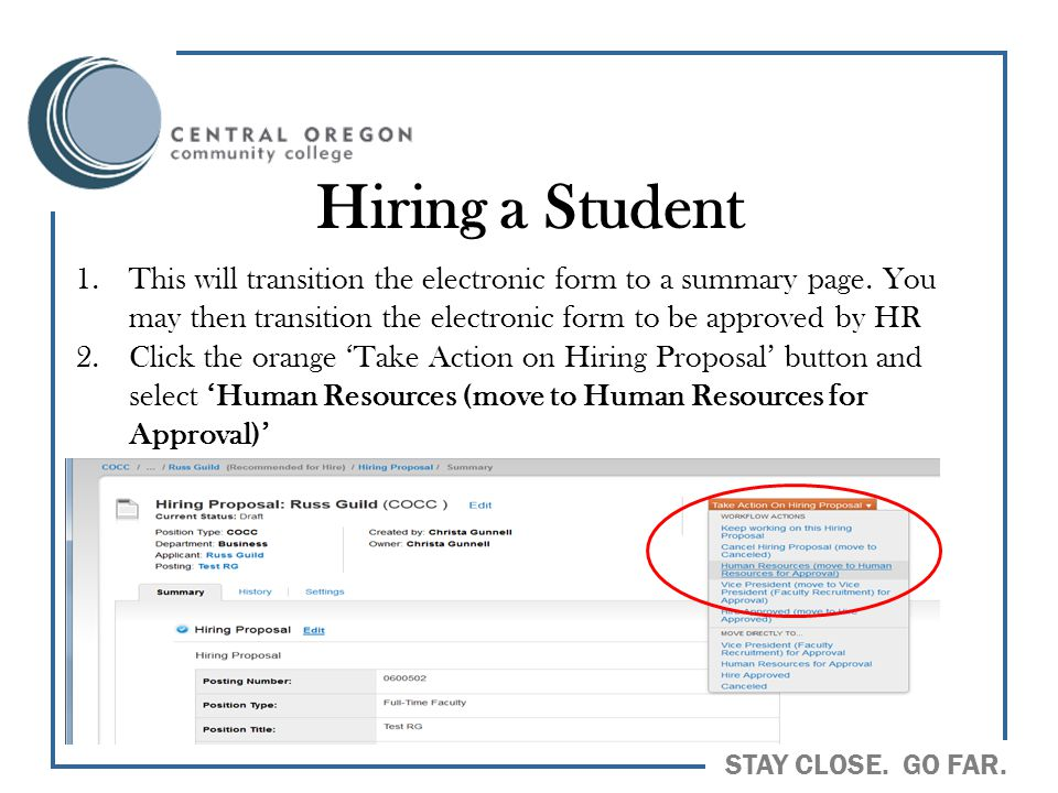 Hiring a Student This will transition the electronic form to a summary page. You may then transition the electronic form to be approved by HR.