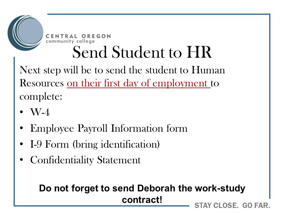 Do not forget to send Deborah the work-study contract!
