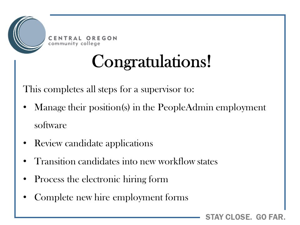 Congratulations! This completes all steps for a supervisor to: