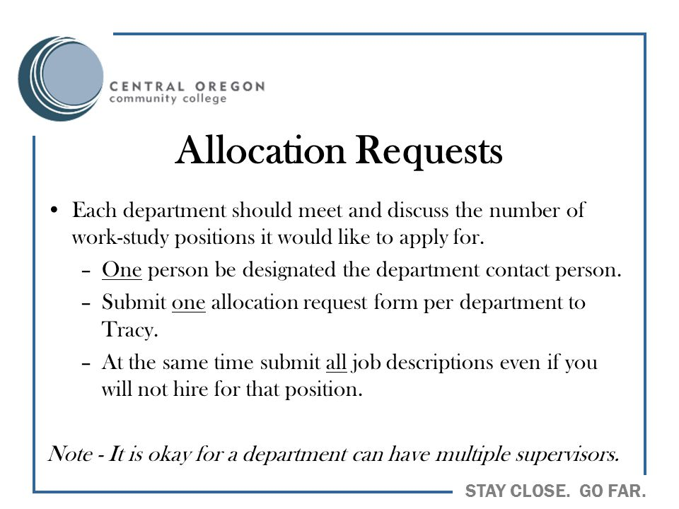 Allocation Requests Each department should meet and discuss the number of work-study positions it would like to apply for.