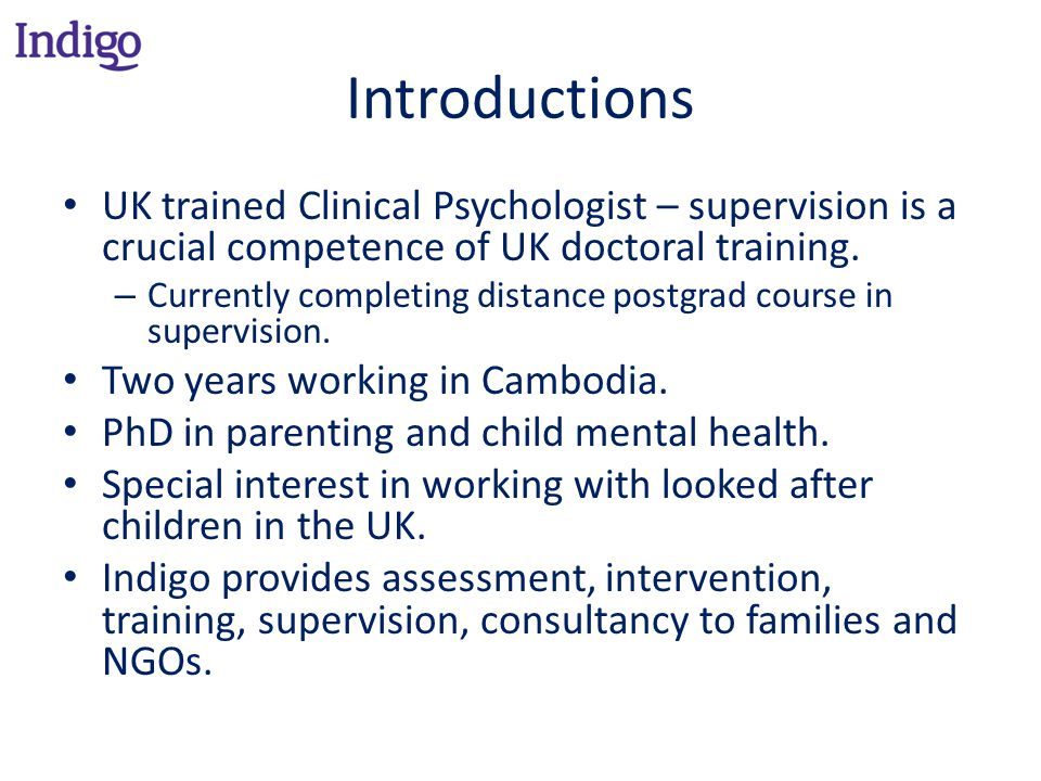 Introductions UK trained Clinical Psychologist – supervision is a crucial competence of UK doctoral training.