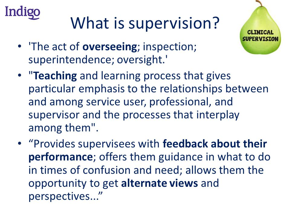 What is supervision The act of overseeing; inspection; superintendence; oversight.