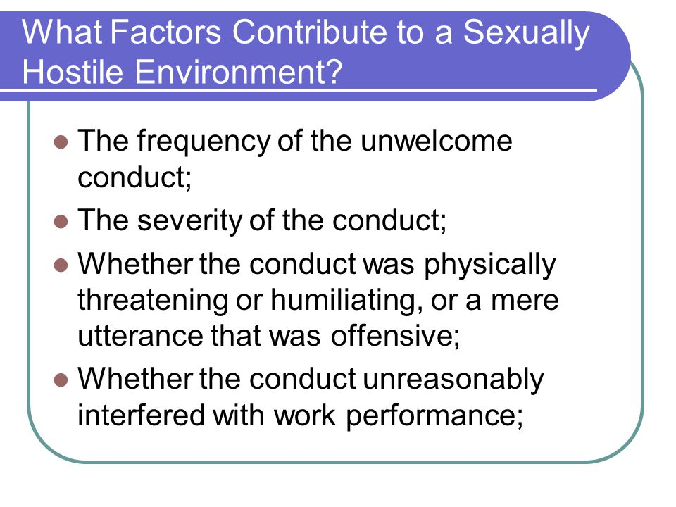 What Factors Contribute to a Sexually Hostile Environment