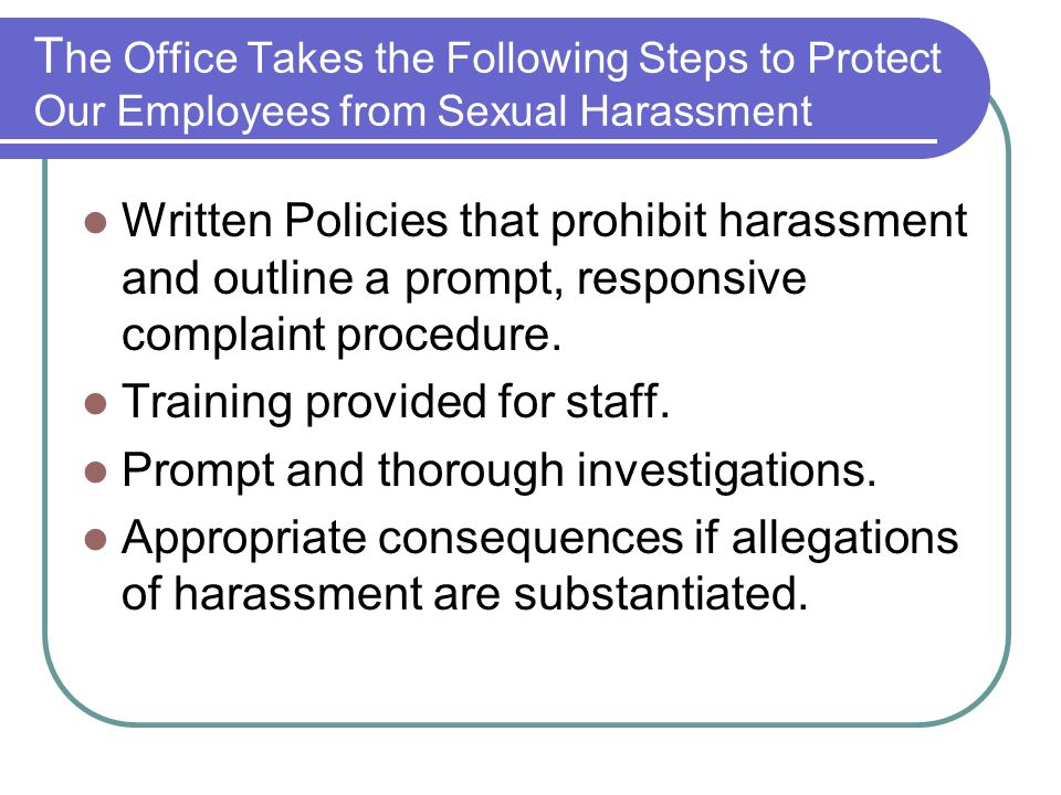 The Office Takes the Following Steps to Protect Our Employees from Sexual Harassment