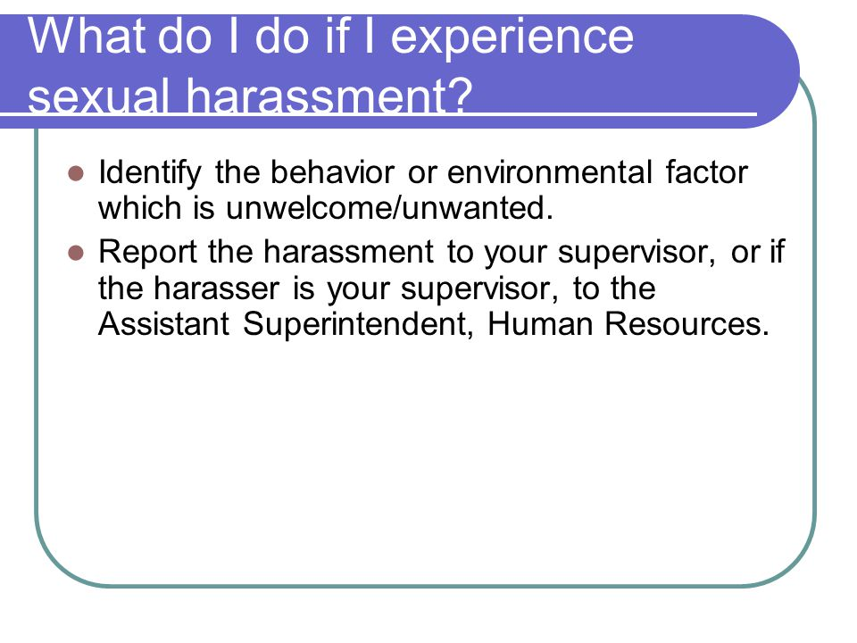 What do I do if I experience sexual harassment