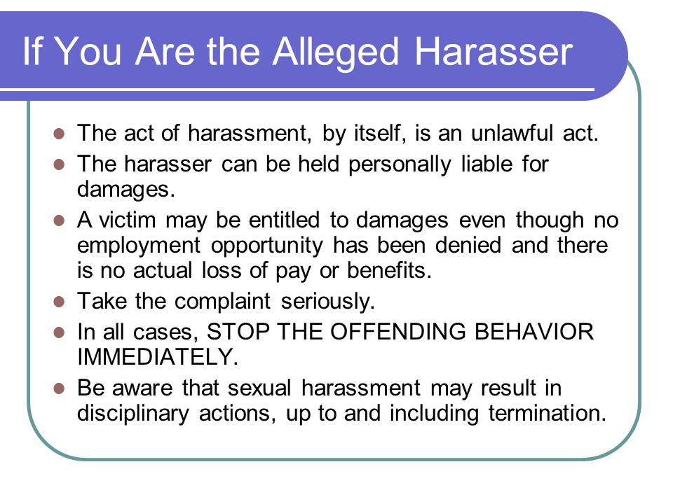 If You Are the Alleged Harasser