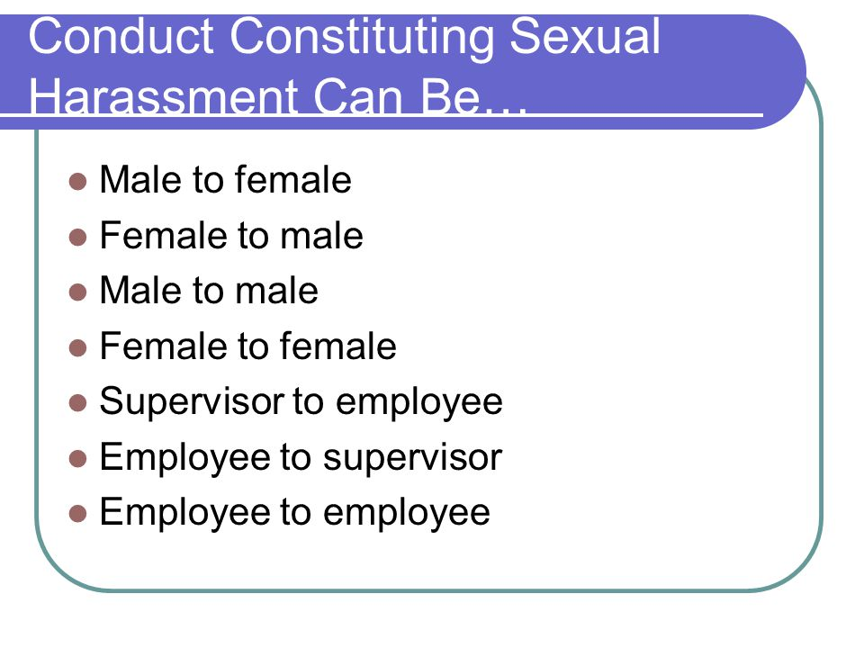 Conduct Constituting Sexual Harassment Can Be…