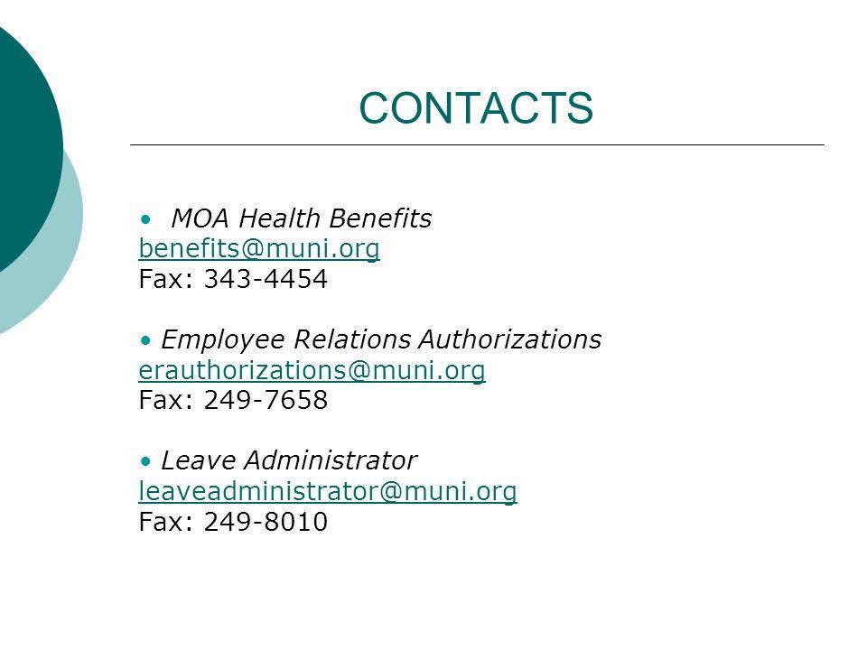 CONTACTS • MOA Health Benefits benefits@muni.org Fax: 343-4454