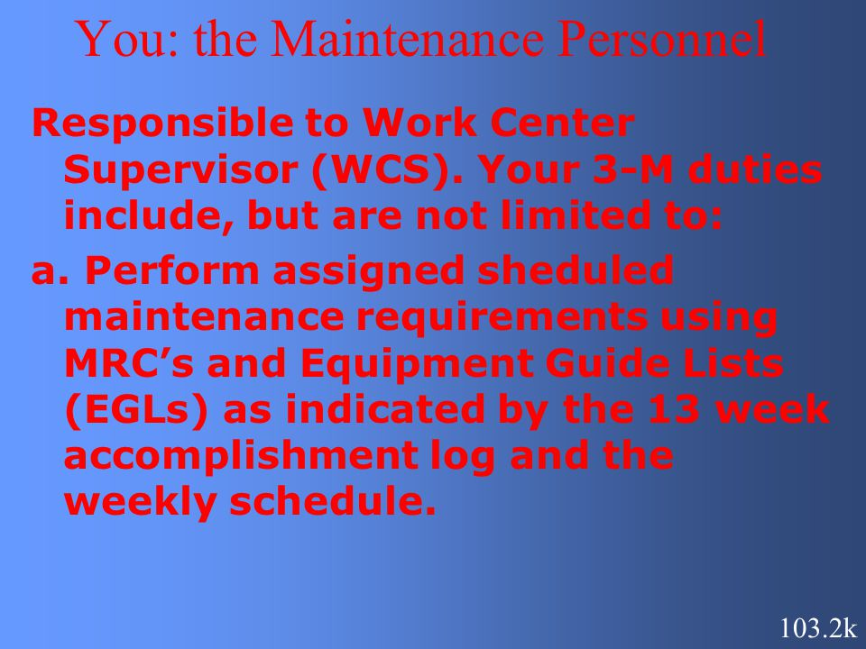 You: the Maintenance Personnel