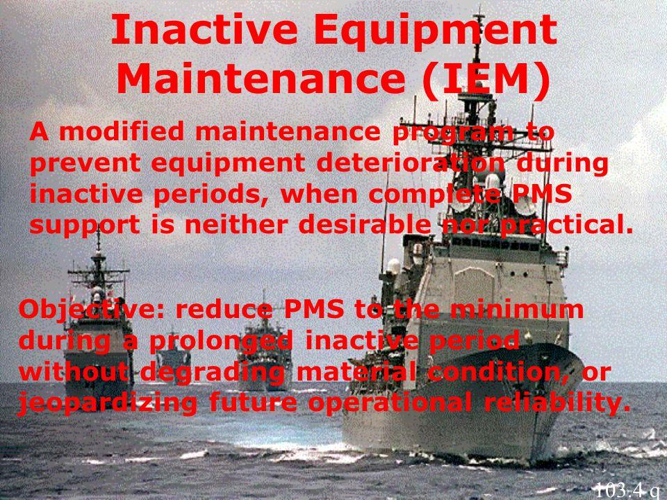 Inactive Equipment Maintenance (IEM)