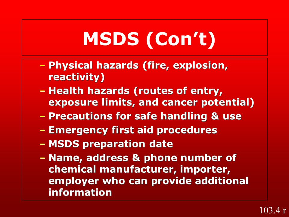 MSDS (Con't) – – Physical hazards (fire, explosion,