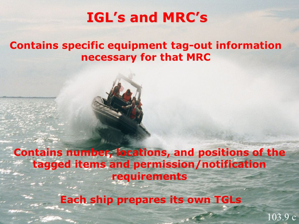 IGL's and MRC's Contains specific equipment tag-out information necessary for that MRC.