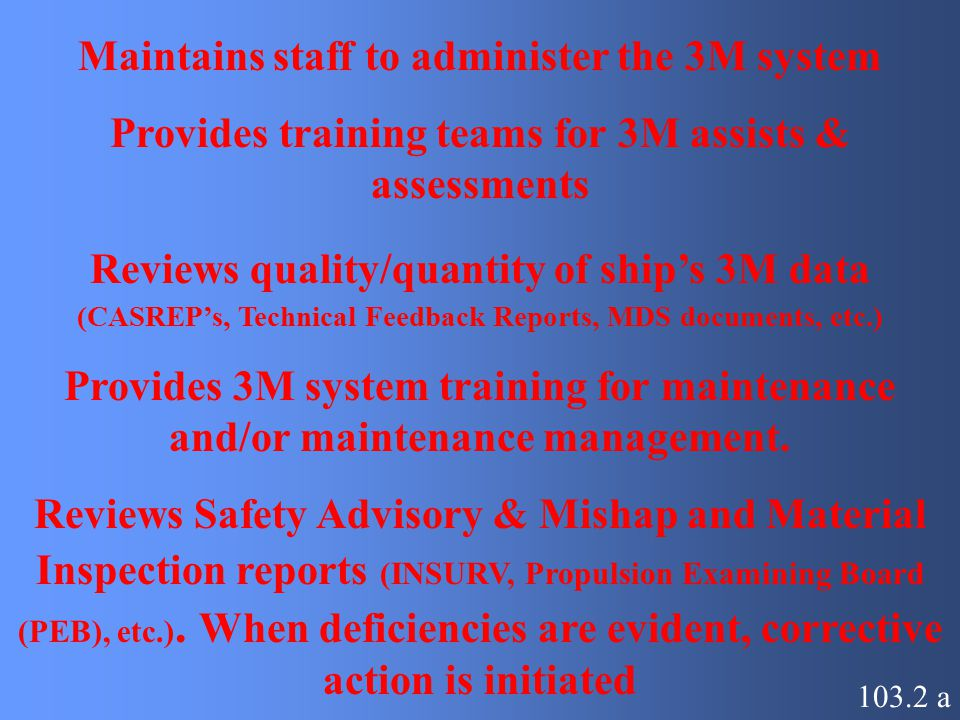 Maintains staff to administer the 3M system