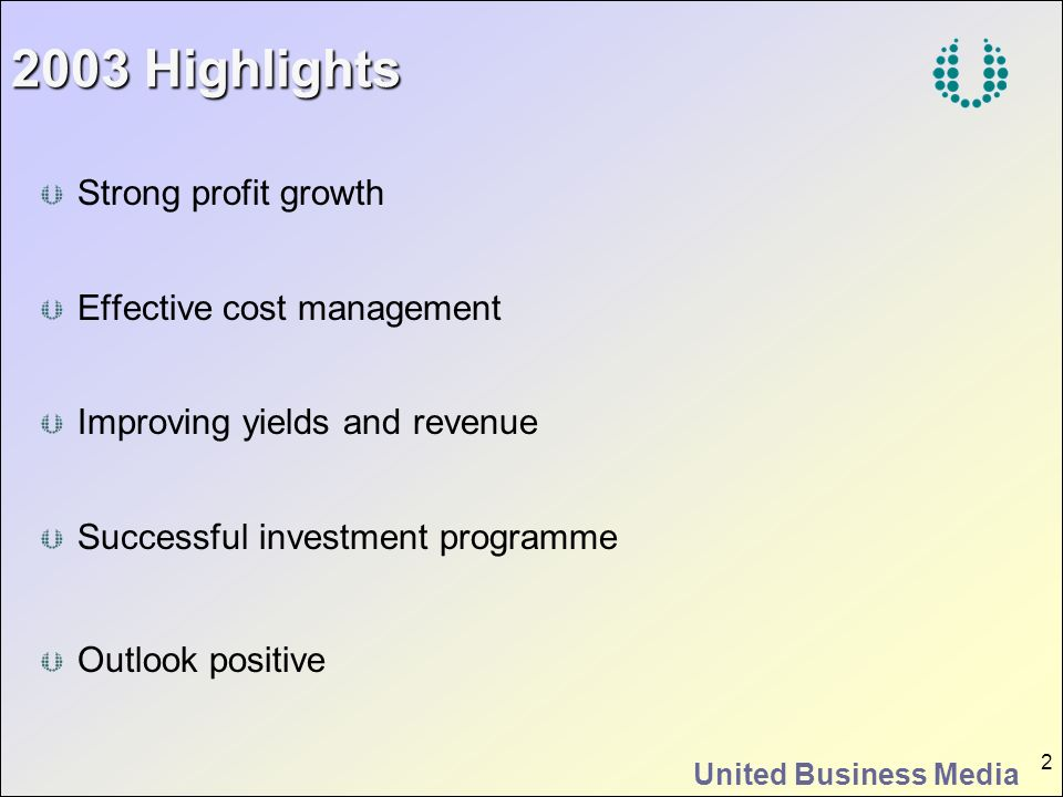 2003 Highlights Strong profit growth Effective cost management