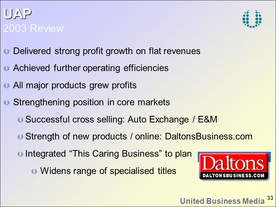 UAP 2003 Review Delivered strong profit growth on flat revenues
