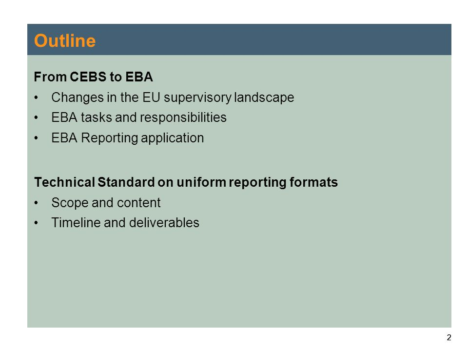 Outline From CEBS to EBA Changes in the EU supervisory landscape