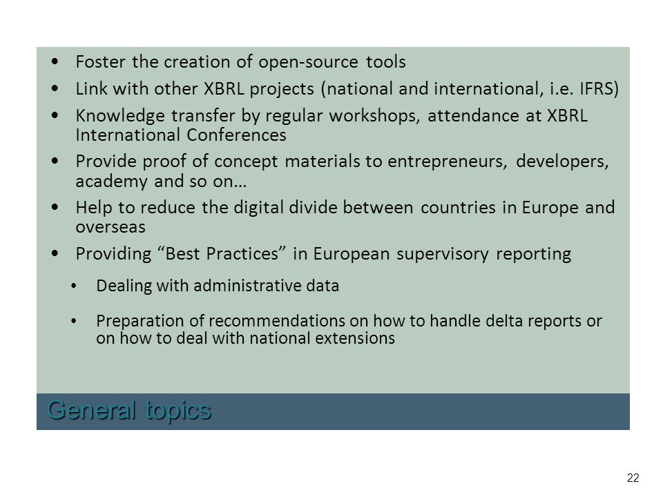 General topics Foster the creation of open-source tools