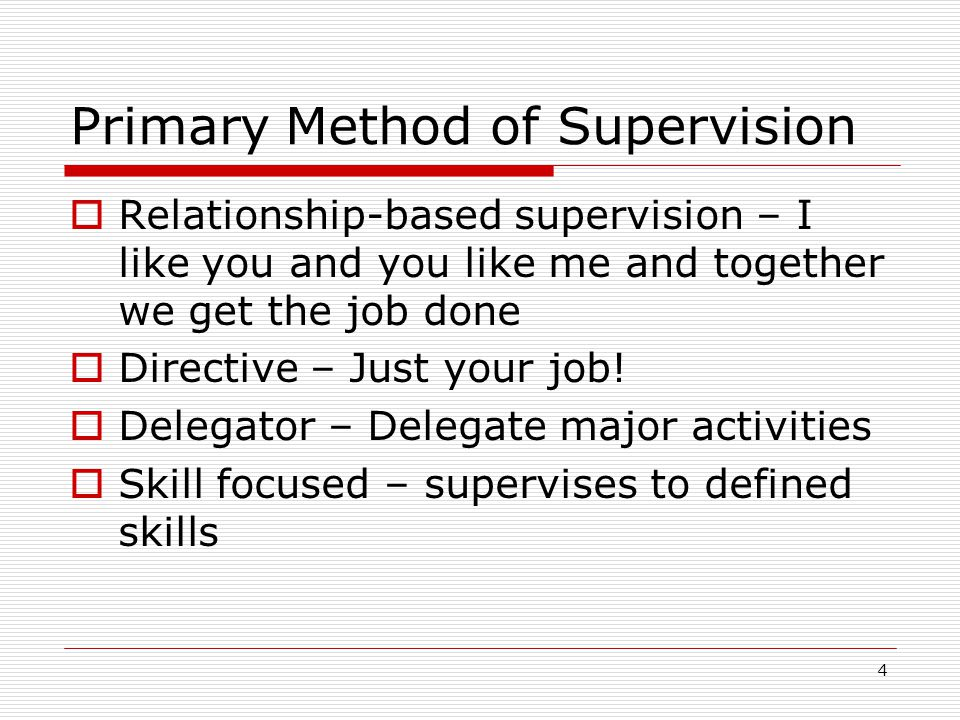 Primary Method of Supervision