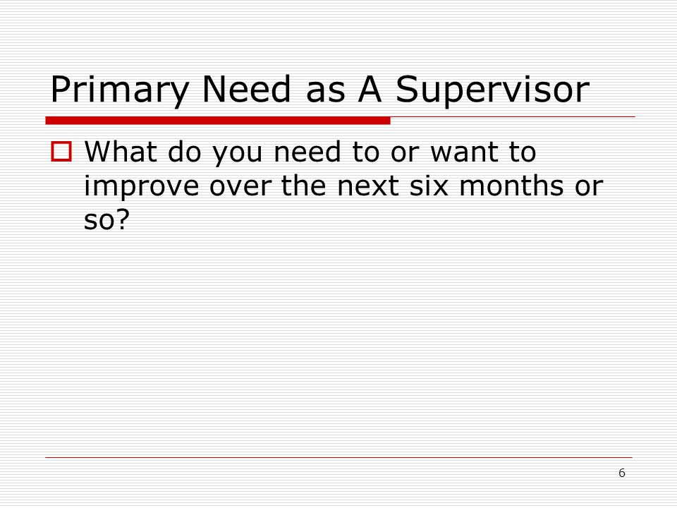 Primary Need as A Supervisor