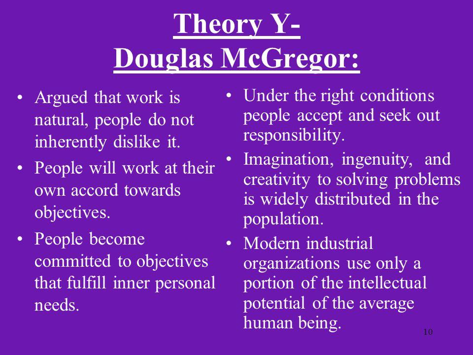 Theory Y- Douglas McGregor: