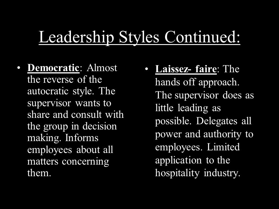 Leadership Styles Continued: