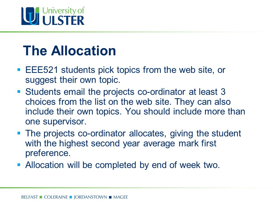 The Allocation EEE521 students pick topics from the web site, or suggest their own topic.