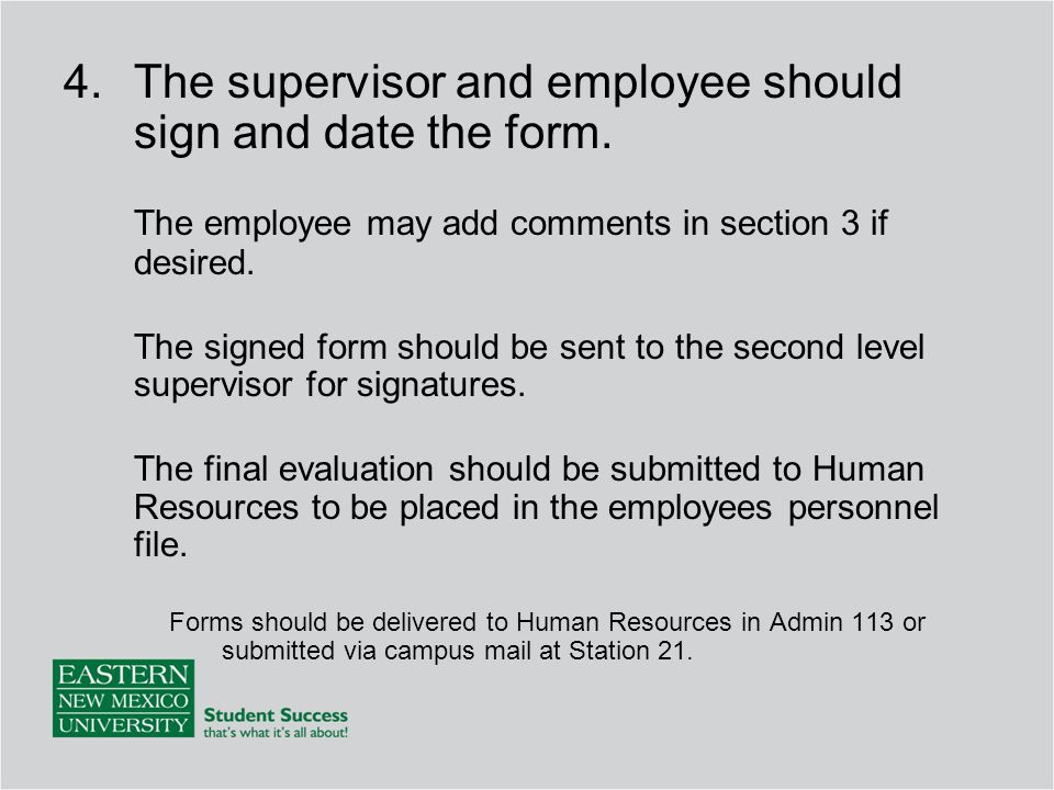 The supervisor and employee should sign and date the form.