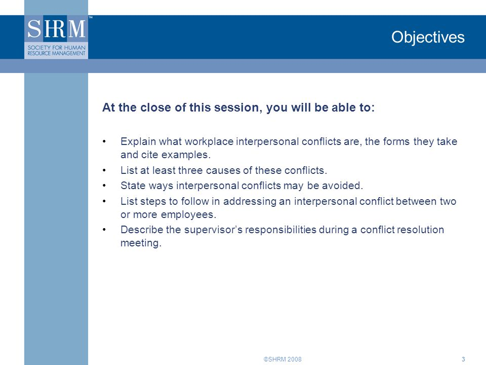 Objectives At the close of this session, you will be able to: