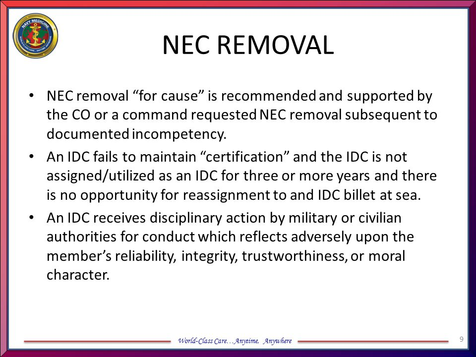 NEC REMOVAL NEC removal for cause is recommended and supported by the CO or a command requested NEC removal subsequent to documented incompetency.