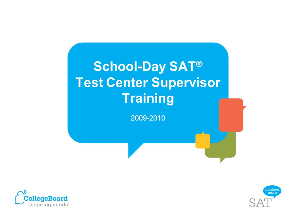 School-Day SAT® Test Center Supervisor Training