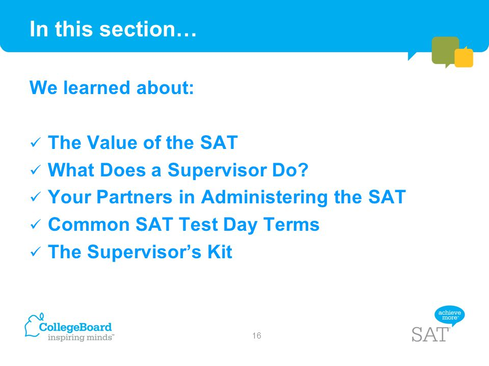 In this section… We learned about: The Value of the SAT