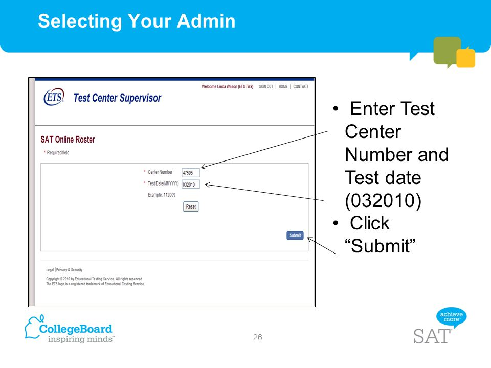 Selecting Your Admin Enter Test Center Number and Test date (032010) Click Submit