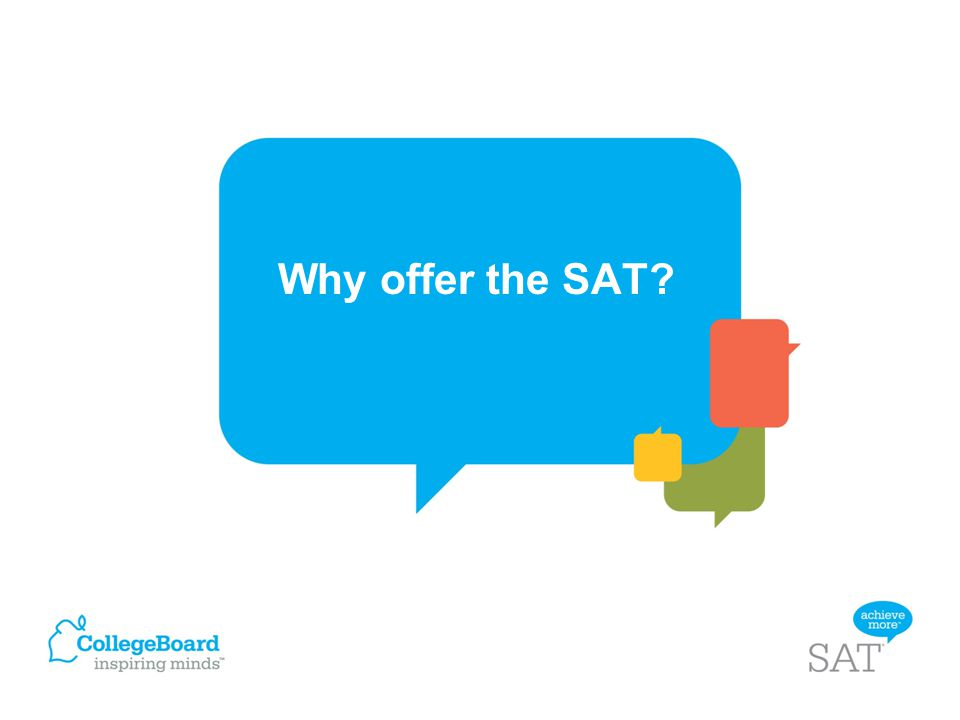 Why offer the SAT