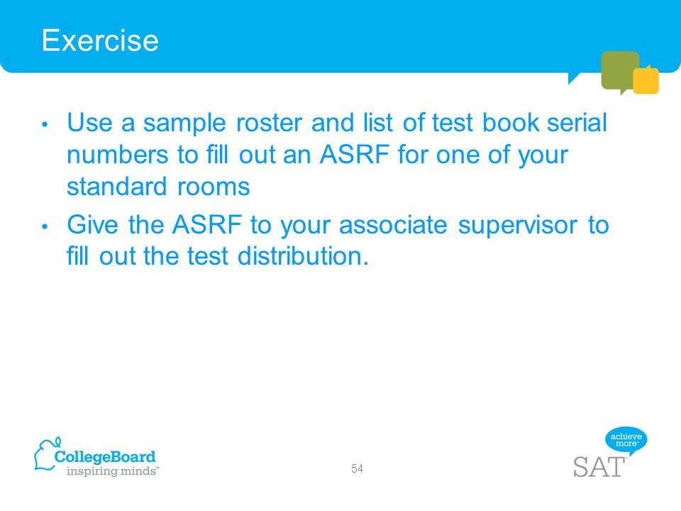 Exercise Use a sample roster and list of test book serial numbers to fill out an ASRF for one of your standard rooms.