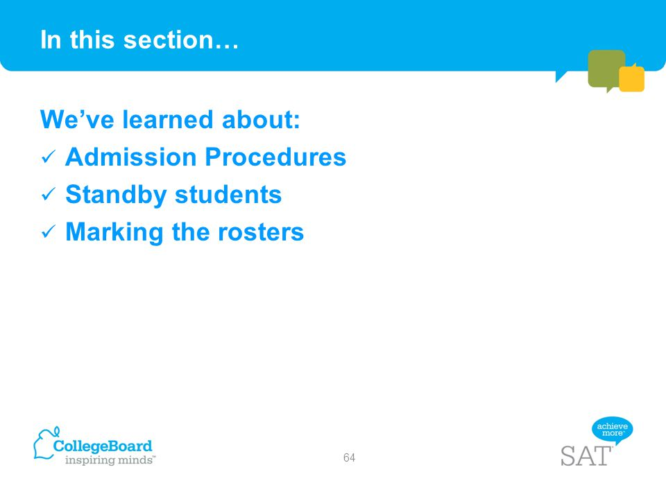 In this section… We've learned about: Admission Procedures Standby students Marking the rosters