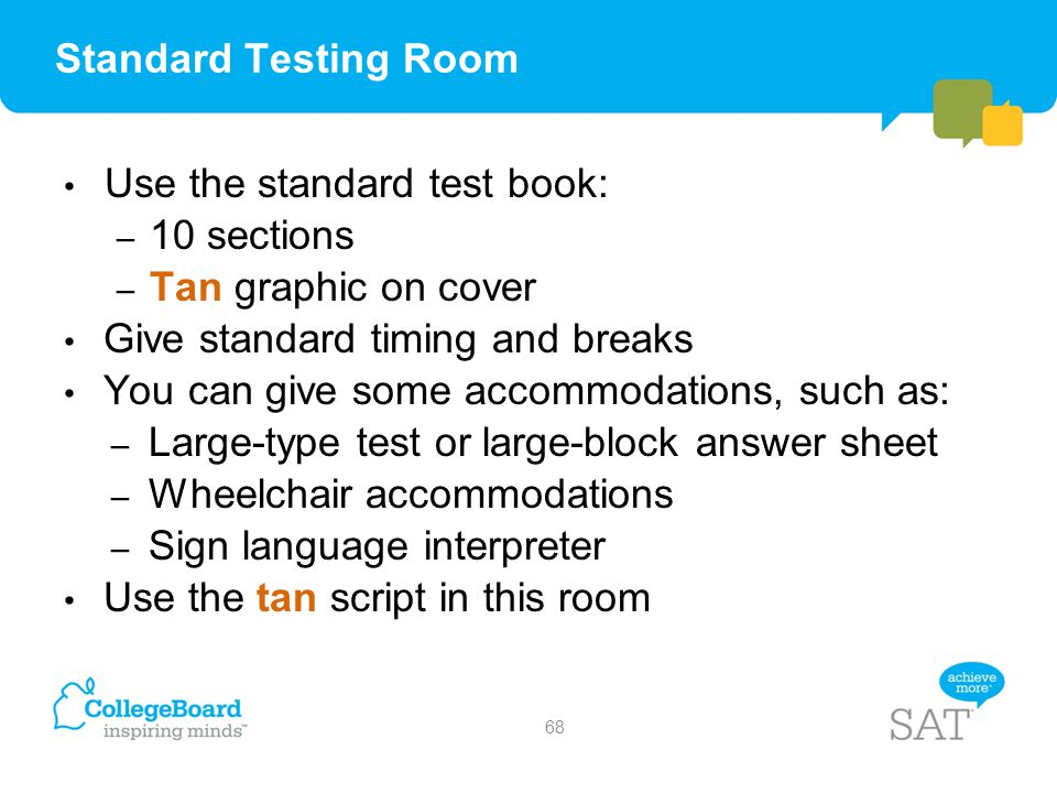 Standard Testing Room Use the standard test book: 10 sections. Tan graphic on cover. Give standard timing and breaks.