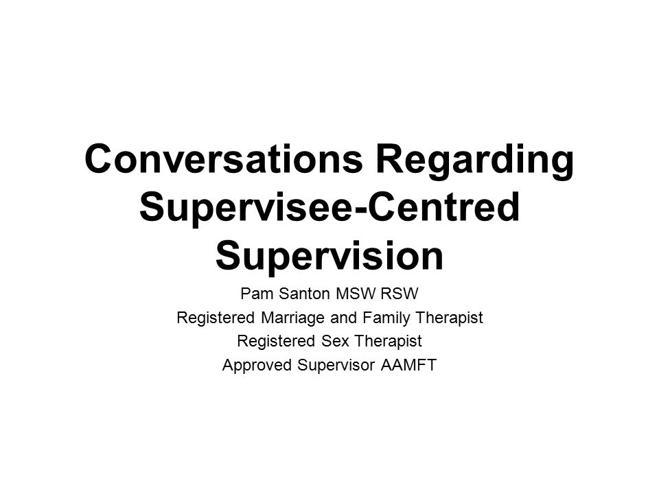Conversations Regarding Supervisee-Centred Supervision
