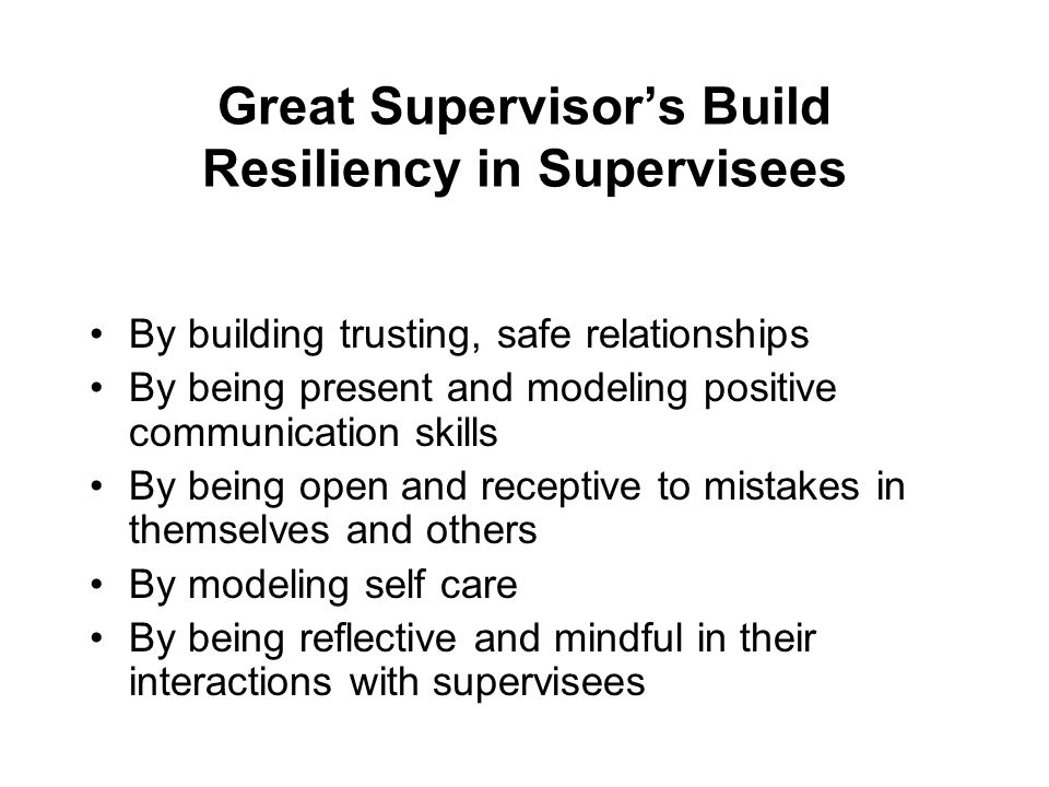 Great Supervisor's Build Resiliency in Supervisees